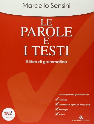 Le parole e i testi. Il libro di grammatica. Per le Scuole superiori. Con CD-ROM. Con espansione online