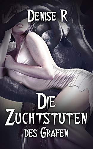 Die Zuchtstuten des Grafen (Erotik ab 18 unzensiert, tabulose Sexgeschichten ab 18, Sex Erotik Deutsch)