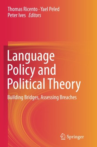 Language Policy and Political Theory: Building Bridges, Assessing Breaches