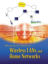 Wireless Lans and Home Networks: Connecting Offices and Homes : Proceedings of the International Conference on Wireless Lans and Home Networks Singapore 5-7 December 2001