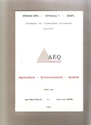 AEQ AGRICULTURE ENVIRONNEMENT QUALITE par JEAN BRUN BELLUT ET JEAN LOUIS MOREL