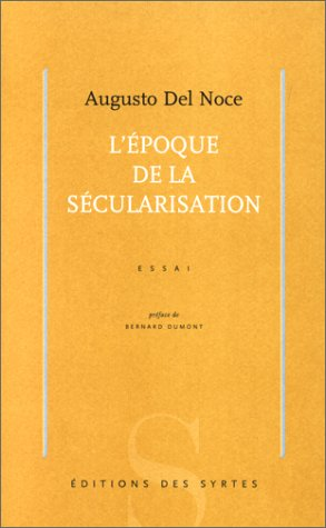 L'époque de la sécularisation par Augusto Del Noce