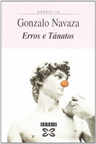 Erros e Tánatos (Edición Literaria - Narrativa) por Gonzalo Navaza