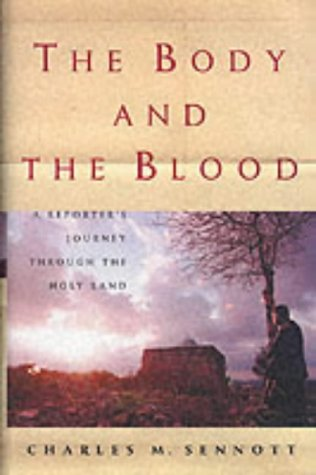 The Body and the Blood: The Holy Land's Christians at the Turn of the New Millennium