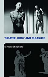 Theatre, Body and Pleasure