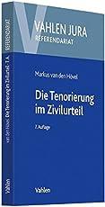 Die Tenorierung im Zivilurteil: Darstellung anhand praktischer Beispielsfälle (Vahlen Jura/Referendariat)