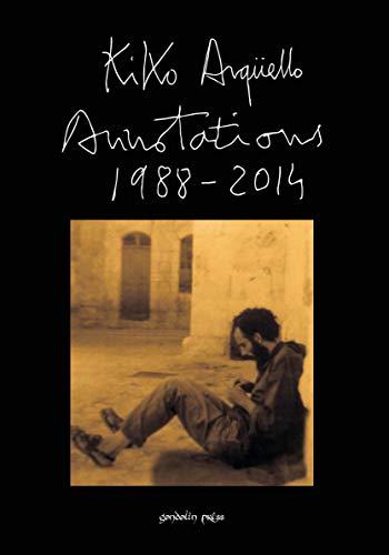 Annotations: 1988-2014 (English Edition) eBook: Kiko Argüello ...