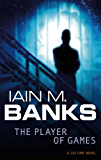 The Player Of Games: A Culture Novel (Culture series)