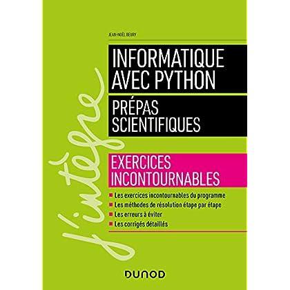 Informatique avec Python - Prépas scientifiques: Exercices incontournables