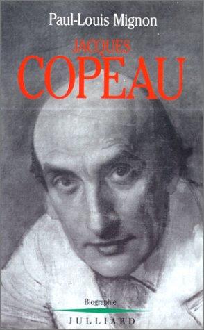 Jacques Copeau ou le mythe du Vieux Colombier. Biographie