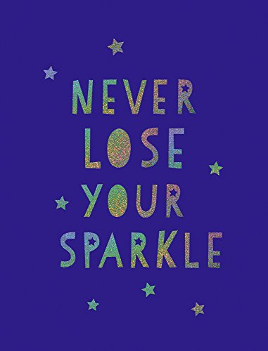 Never Lose Your Sparkle por Summersdale