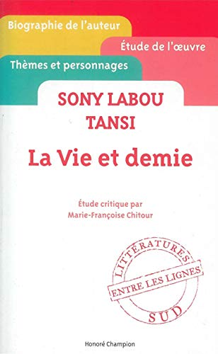 La vie et demie. Sony Labou Tansi.