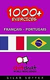 1000+ Exercices Français - Portugais (ChitChat WorldWide) (Portuguese Edition)