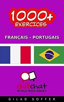 1000+ Exercices Français - Portugais (ChitChat WorldWide) (Portuguese Edition) par [Soffer, Gilad]