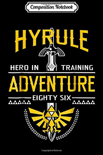 Composition Notebook: Nintendo Zelda Hyrule Hero Adventure Graphic  Journal/Notebook Blank Lined Ruled 6x9 100 Pages