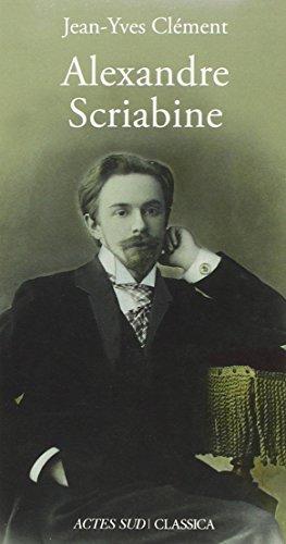 Alexandre Scriabine ou L'ivresse des...