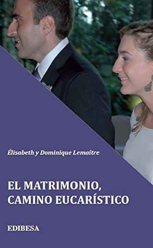El Matrimonio. Camino Eucarístico (BUEN PASTOR)