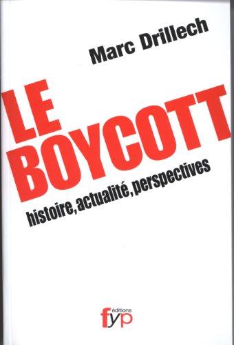 Le Boycott : histoire, actualité, perspectives