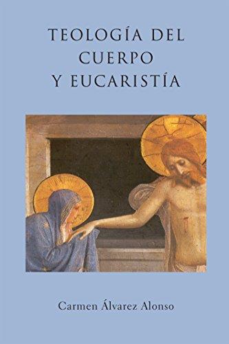 Teología del cuerpo y Eucaristía (Spanish Edition) (Del Teologia Cuerpo)
