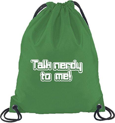 Shirtstreet24, Talk nerdy to me! Turnbeutel Rucksack Sport Beutel Kelly Green