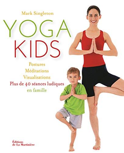 Yoga Kids. Plus de 40 séances ludiques en famille