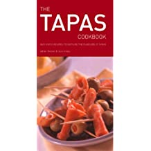 The Tapas Cookbook: Authentic Recipes to Capture the Flavours of Spain
