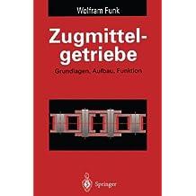 Zugmittelgetriebe: Grundlagen, Aufbau, Funktion (Konstruktionsbücher)