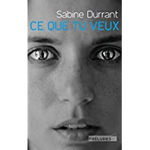 Ce que tu veux (French Edition)