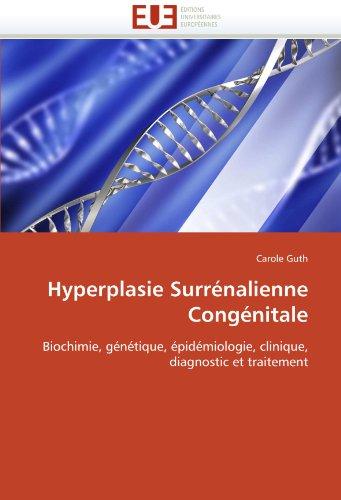 Hyperplasie Surrénalienne Congénitale: Biochimie, génétique, épidémiologie, clinique, diagnostic et traitement (Omn.Univ.Europ.)