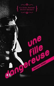 Une fille dangereuse (Hors-séries) (French Edition) by [Toten, Teresa, Delarbre, Alice]