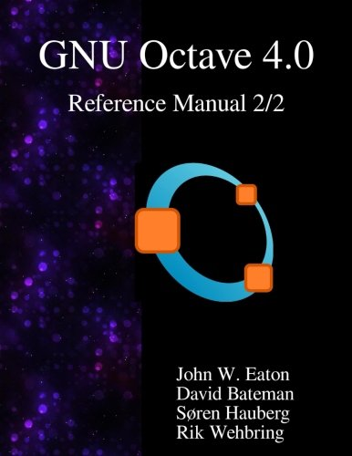 The GNU Octave 4.0 Reference Manual 2/2: Free Your Numbers