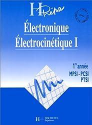 ELECTRONIQUE ELECTROCINETIQUE. Tome 1, 1ère année MPSI-PCSI-PTSI