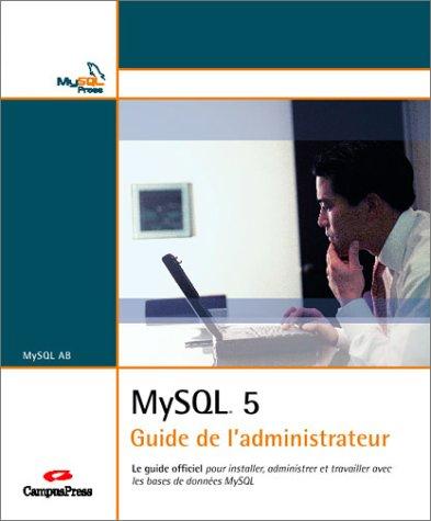 MySQL 5 : Guide de l'administrateur