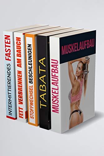 Muskelaufbau | Tabata | Stoffwechsel beschleunigen | Fett verbrennen am Bauch | Intermittierendes Fasten: 10 kg in 3 Wochen abnehmen (5in1 Buch)