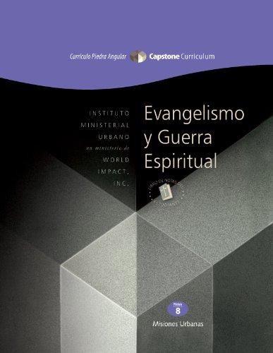 Evangelización y Guerra Espiritual, Moduló 8 (El Curriculo Piedra Angular) por Dr. Don L. Davis
