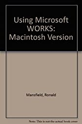 Using Microsoft WORKS: Macintosh Version