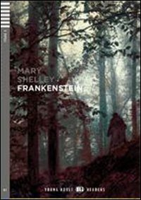 Young Adult Eli Readers - English: Frankenstein + CD (Young adult Eli readers Stage 4 B2)