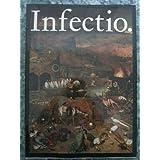 Infectio : historia de las enfermedades infecciosas. por el Dr. Werner Schreiber y Friedrich Karl Mathys