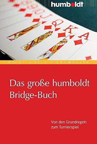 Das große humboldt Bridge-Buch. Von den Grundregeln zum Turnierspiel (humboldt - Freizeit & Hobby) (Bridge Fortgeschrittene)