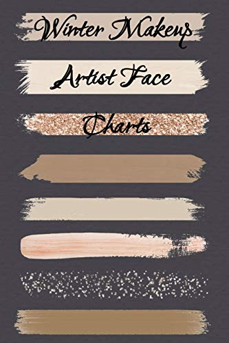 Winter Makeup Artist Face Charts: Make Up Artist Face Charts Practice Paper For Painting Face On Paper With Real Make-Up Brushes & Applicators - ... Techniques With Glitter Holiday Effect