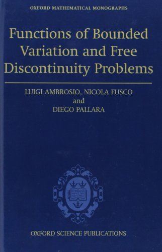 Functions of Bounded Variation and Free Discontinuity Problems (Oxford Mathematical Monographs) 1st edition by Ambrosio, Luigi, Fusco, Nicola, Pallara, Diego (2000) Hardcover