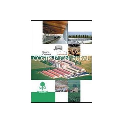Costruzioni Rurali. Per Gli Ist. Tecnici Agrari