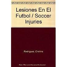Lesiones En El Futbol / Soccer Injuries