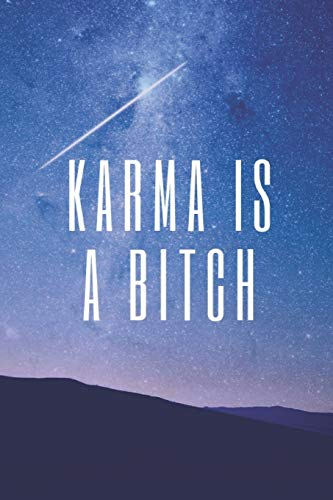 765136f34c Karma Is A Bitch Journal: Funny Sarcasm Popular Sayings Quotes Gift - A  Motivational Notebook
