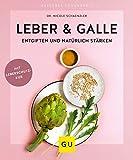 Leber & Galle entgiften und natürlich stärken (GU Ratgeber Gesundheit) (Amazon.de)