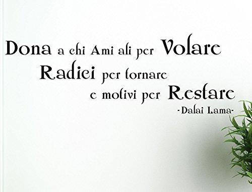 adesivi-murali-frasi-citazioni-dona-a-chi-ami-ali-per-volare-radici-per-tornare-dalai-lama-wall-stic