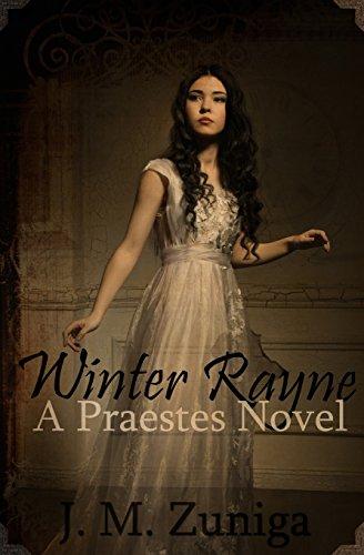 Winter Rayne: A Praestes Novel: Volume 1 (Praestes Series)