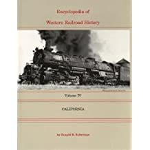 Encyclopedia of Western Railroad History 1st edition by Robertson, Donald B (1998) Hardcover