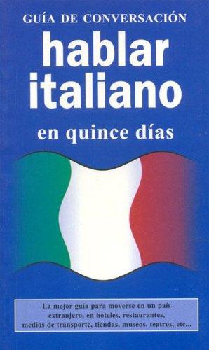 Hablar italiano (GUIAS DE CONVERSACIÓN) por Aa.Vv.