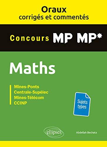 Oraux corrigés et commentés de Mathématiques MP-MP* par  Bechata Abdellah